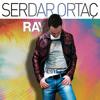 Serdar Ortaç  Ray  Remix (Emre Çaglar 2012) mp3