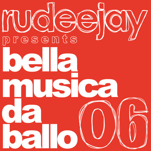 "Rudeejay presents ""bella musica da ballo 06"""