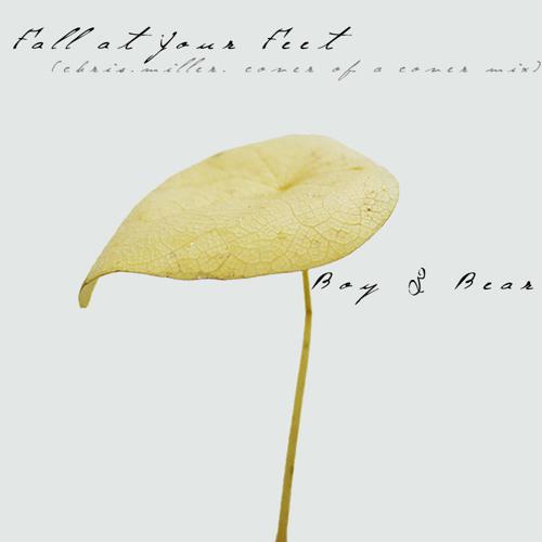 Boy & Bear - At Your Feet (Chris Miller edit)
