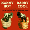 Call Mi A Yardie Mammy Hot Daddy Cool Remix (FREE DOWNLOAD)