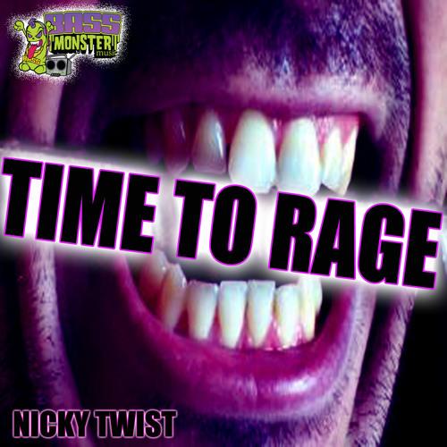 NickyTwist - Time To Rage