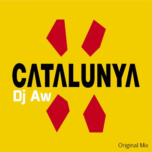 Dj Aw - Catalunya  (Original Mix) Snippet