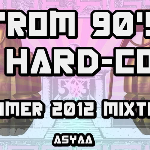 AS¥AA - SUMMER MIXTAPE FROM 90'S TO HARDCOCK