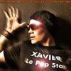 Xavier Le Popstar - Bad Bad Boy