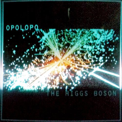 FREE DOWNLOAD: OPOLOPO - THE HIGGS BOSON