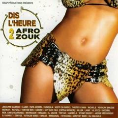 Dis l'heure 2 Afro Zouk- Compilation