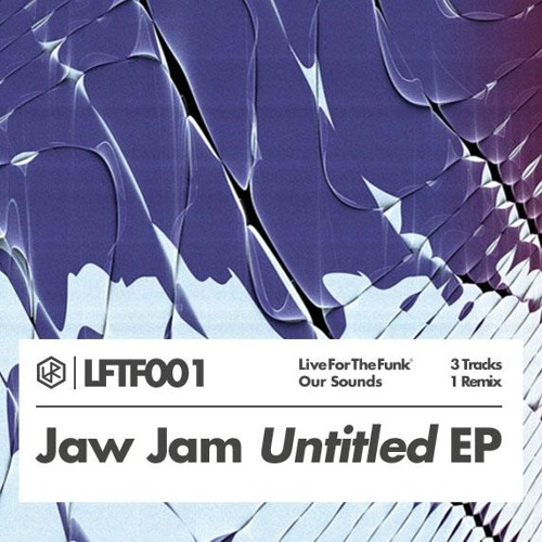 LFTF001: Jaw Jam- Untitled EP