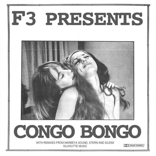 F3 - Congo Bongo (Stern* remix) - Silhouette Music