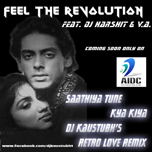 Saathiya Tune Kya Kiya-90's Retro Love Remix-Full D/L link Available in Descriptions