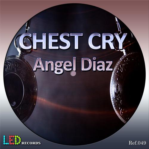 Angel Diaz - Chest Cry (Original Mix)