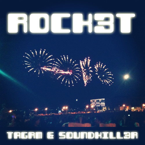 TAGRM & Soundkill3r - Rock3t *Free Download*