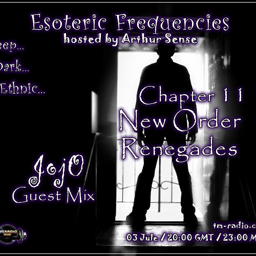 Arthur Sense - Esoteric Frequencies #011: New Order Renegades [Jule 2012] on tm-radio.com