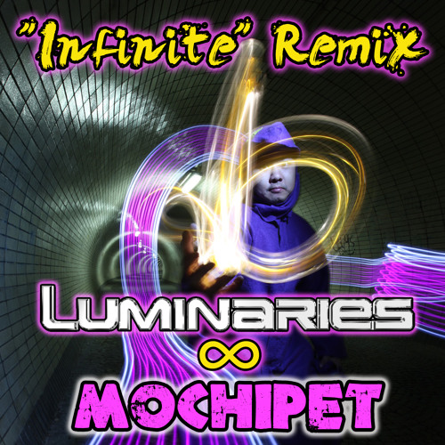 Luminaries - Infinite (Remix) feat. Mochipet (Free Download)