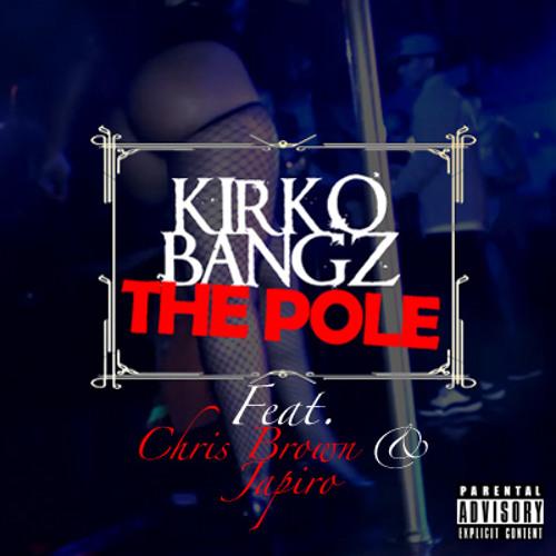 Kirko Bangz Feat. Chris Brown & Japiro - The Pole (Remix)
