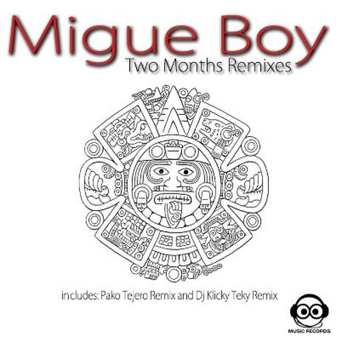 Migue Boy-Two Months(Dj Klicky *Teky* Rmx) OUT NOW @ Music Records Br