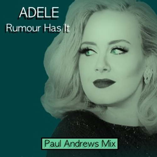 **THIS SONG HAS MOVED** Rumour Has It (Paul Andrews 70's Mix) - Adele