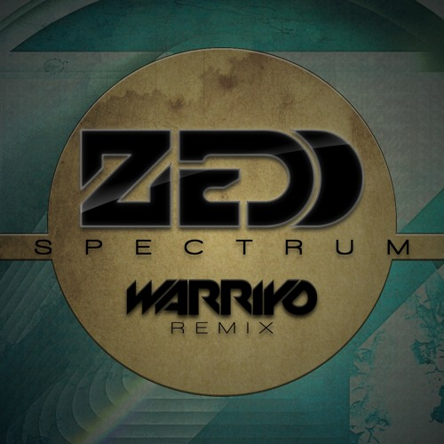 Zedd ft. Matthew Koma - Spectrum (Warriyo Remix)
