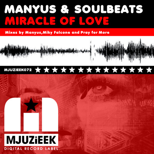 OUT NOW! Manyus & Soulbeats - Miracle of Love (Miky Falcone & Fabio Morello Original Mix )