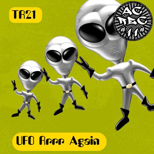 TR21 UFO Rrrr Again