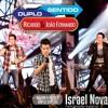 Ricardo e Joao Fernando - Duplo Sentido Part. Israel Novaes