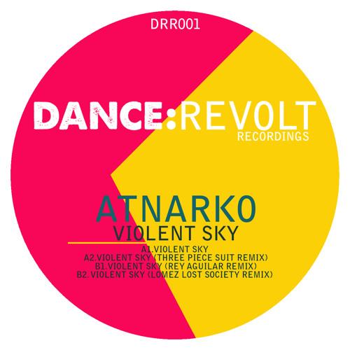 Atnarko - Violent Sky (Dance:Revolt Recordings)
