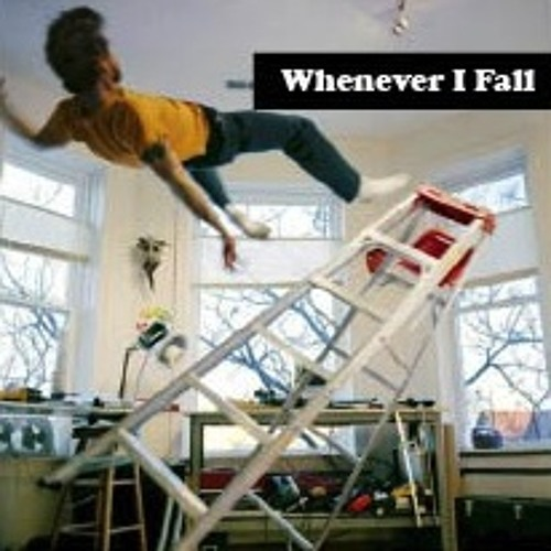 Whenever I Fall