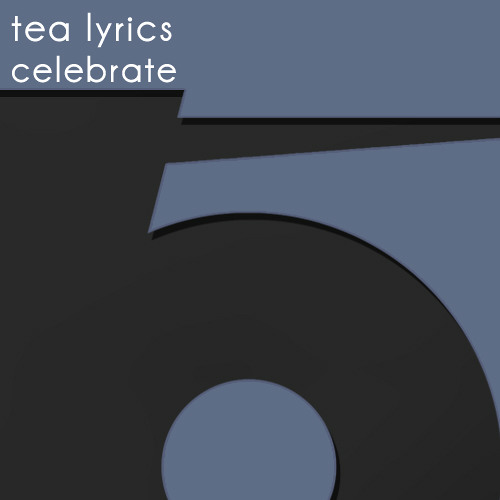 Tea Lyrics - Celebrate (Original Mix) Forthcoming SC Preview