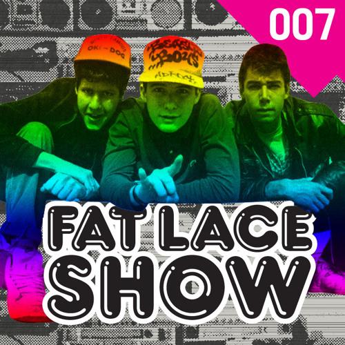 Fat Lace Show 007
