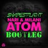 Nari & Milani - Atom (Shapes of Light Bootleg) mp3