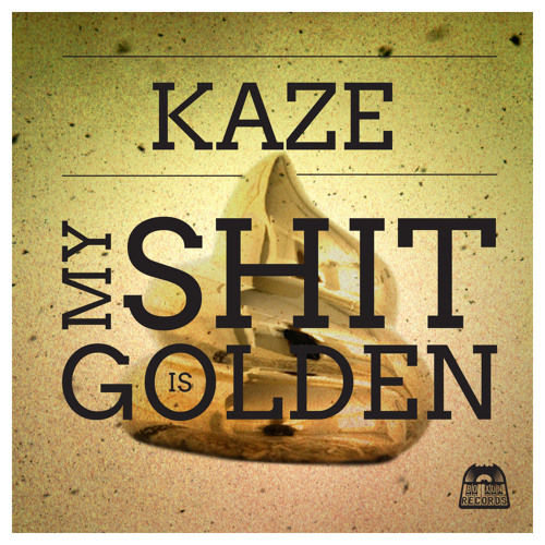 Kaze - My Shit is Golden ft EddZepp