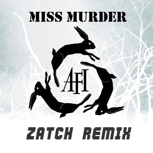 AFI - Miss Murder (Zatch Remix)