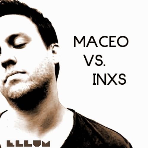 Maceo Plex VS. INXS
