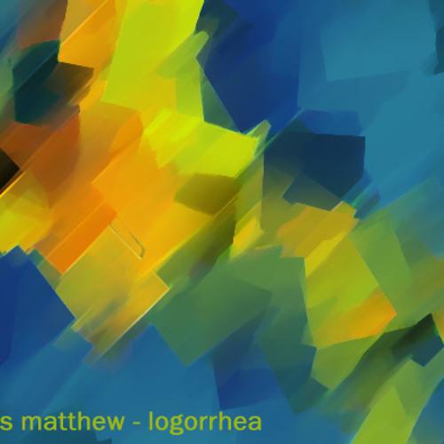 Mathias Matthew - Logorrhea (Summer 2012 promo)