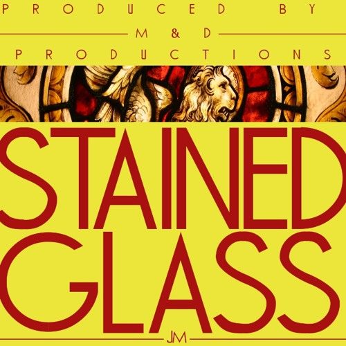 Stained Glass (Prod. M&D Productions)