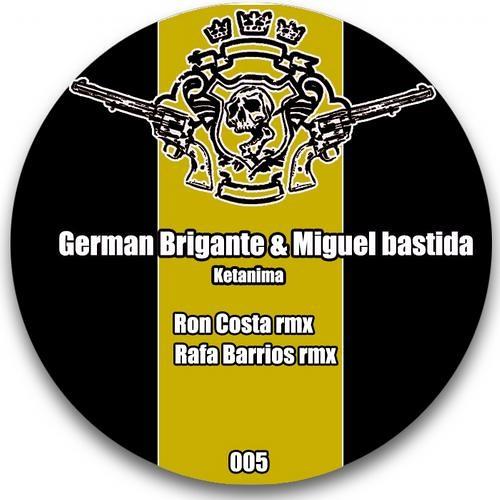 German Brigante & Miguel Bastida - Ketanima EP with Ron Costa and Rafa Barrios Remixes