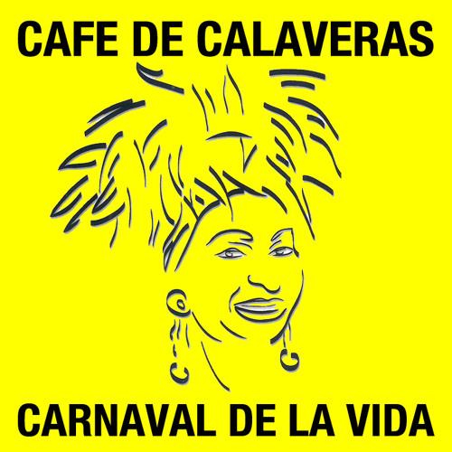 Cafe de Calaveras - Carnaval de la Vida