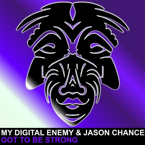 My Digital Enemy & Jason Chance - Got To Be Strong (128k snippet)