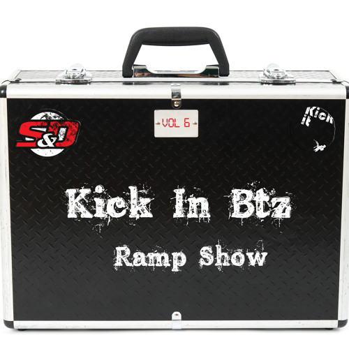 Kick-in Btz Ramp Show Vol. 6  w/ Sneaker & The Dryer