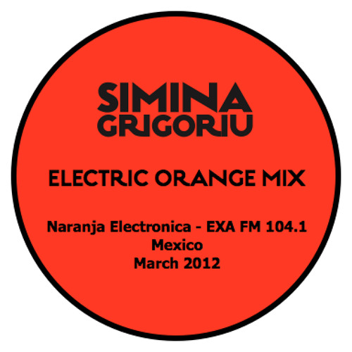 Simina Grigoriu - ELECTRIC ORANGE Mix
