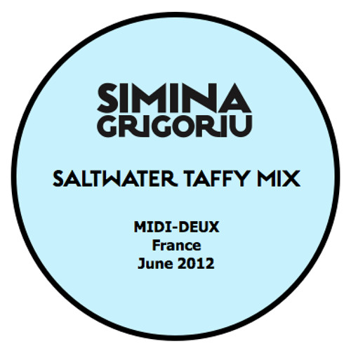 Simina Grigoriu - SALTWATER TAFFY Mix