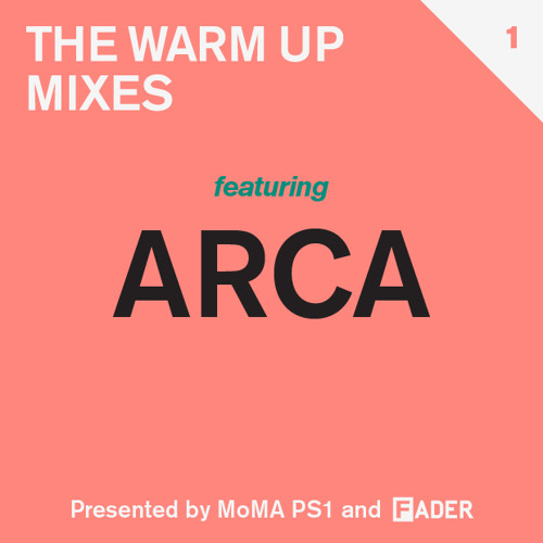 FADER MoMA PS1 Warm Up Mix: Arca