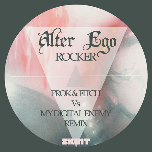 Alter Ego - Rocker (Prok & Fitch Vs My Digital Enemy Remix)