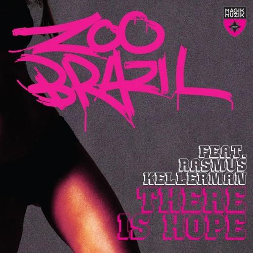 Zoo Brazil feat Rasmus Kellerman  There Is Hope :)