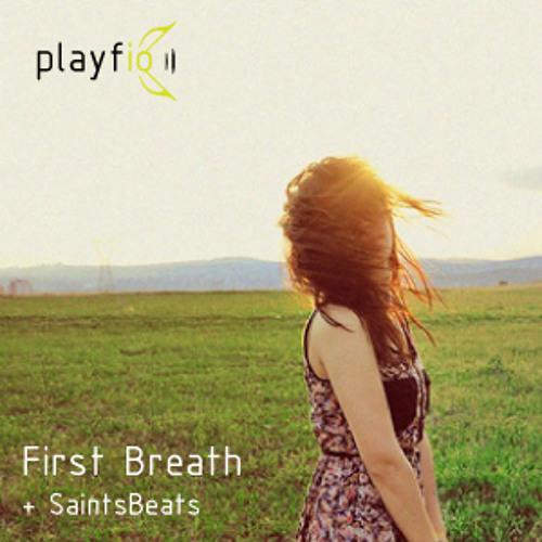 First Breath - Collaboration with SaintsBeats