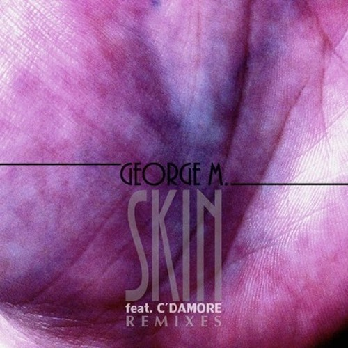 George M. feat. C'damore - Skin (Tommy Love B.D.S.F. Remix)