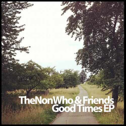 TheNonWho - Good Times (L.K.S. Remix) FULL (Good Times EP)