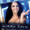 Gimmie More - The Legendary Miss Britney Spears