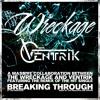 Download The Wreckage - Breaking Through (Ventrik Remix) Mp3