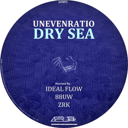 Unevenratio - Dry Sea (Ideal Flow Remix)