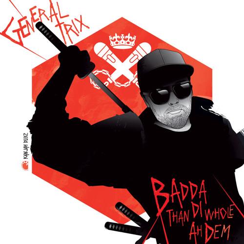 General Trix-Badda than di whole ah dem [ Free Download ]